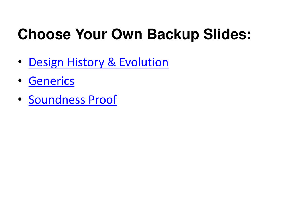 Choose Your Own Backup Slides: • Design History...