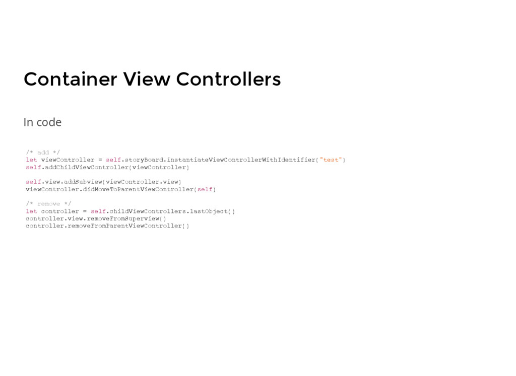 Container View Controllers /* add */ let viewCo...