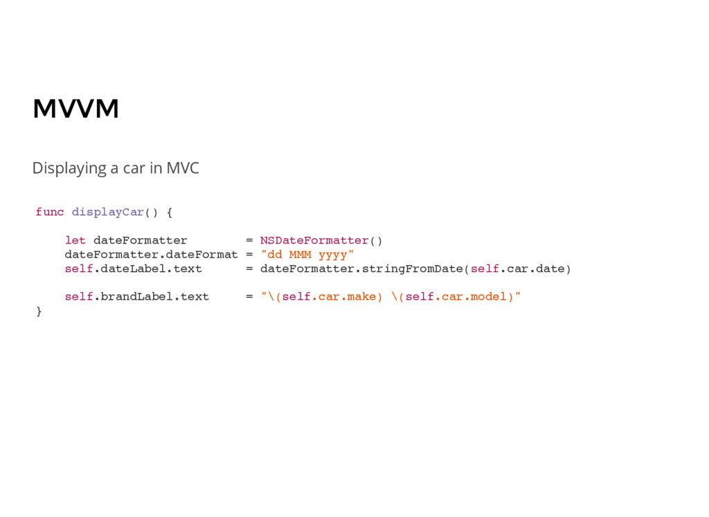 MVVM func displayCar() { let dateFormatter = NS...