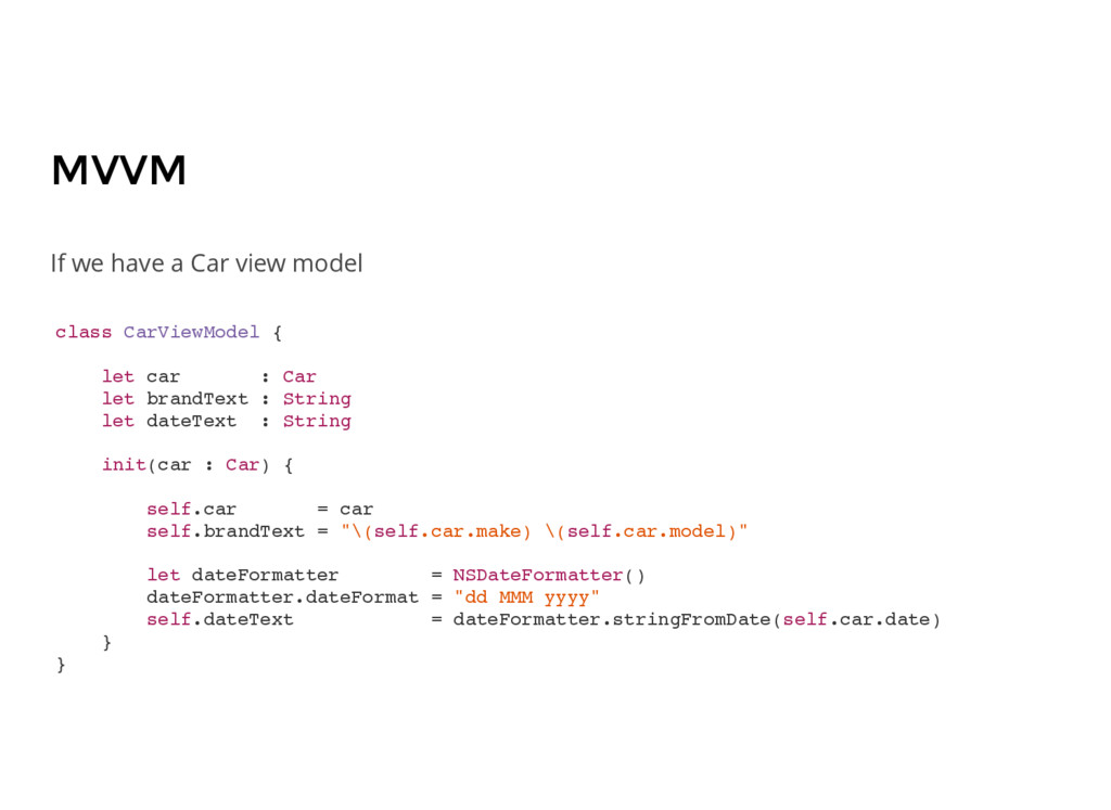 MVVM class CarViewModel { let car : Car let bra...