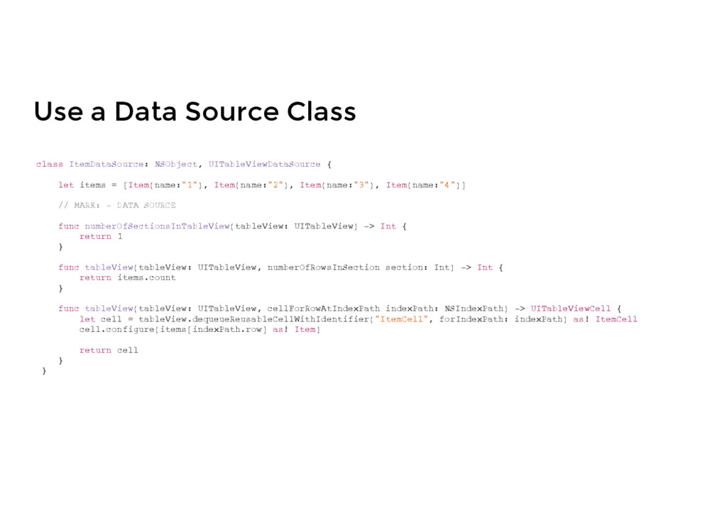 Use a Data Source Class class ItemDataSource: N...