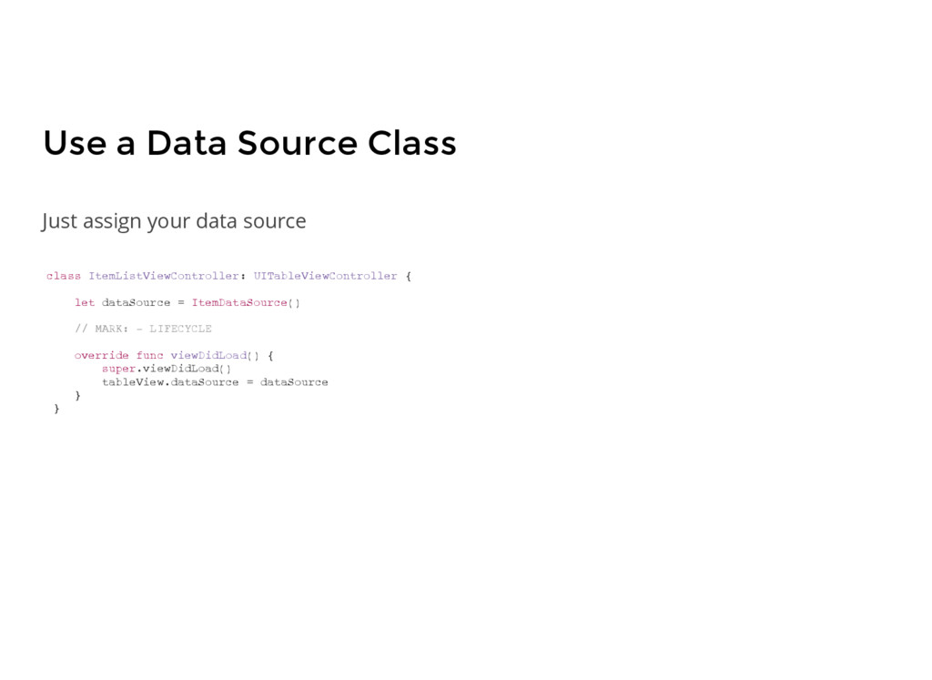 Use a Data Source Class class ItemListViewContr...