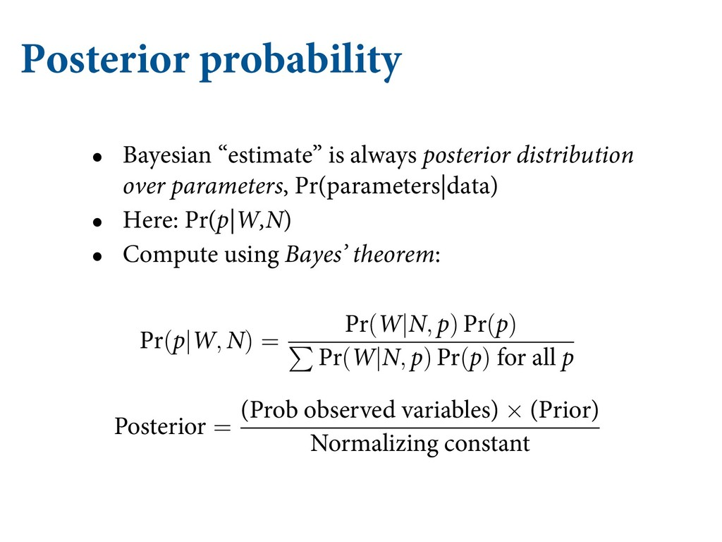 """Posterior probability • Bayesian """"estimate"""" is ..."""