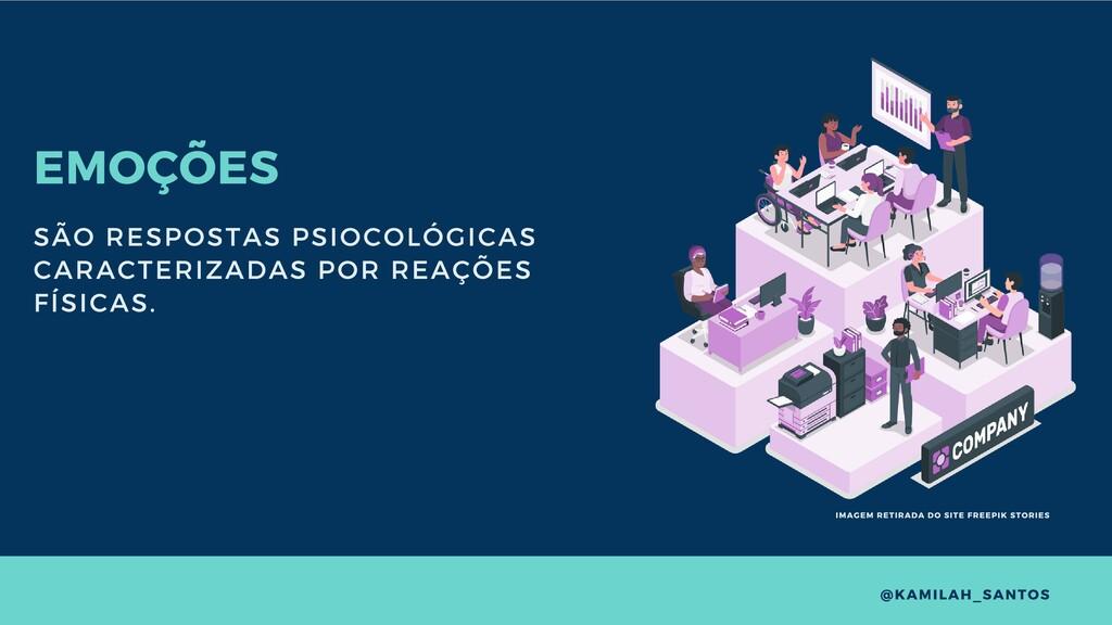EMOÇÕES SÃO RESPOSTAS PSIOCOLÓGICAS CARACTERIZA...