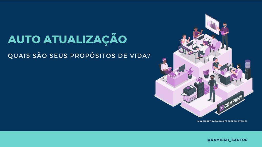 AUTO ATUALIZAÇÃO QUAIS SÃO SEUS PROPÓSITOS DE V...