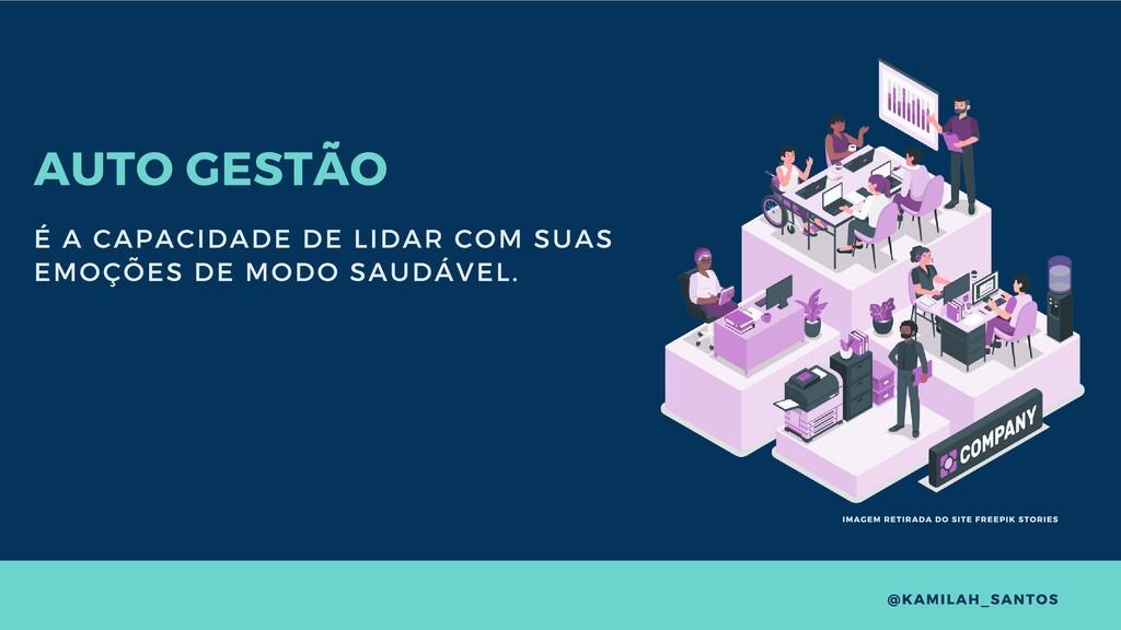 AUTO GESTÃO É A CAPACIDADE DE LIDAR COM SUAS EM...