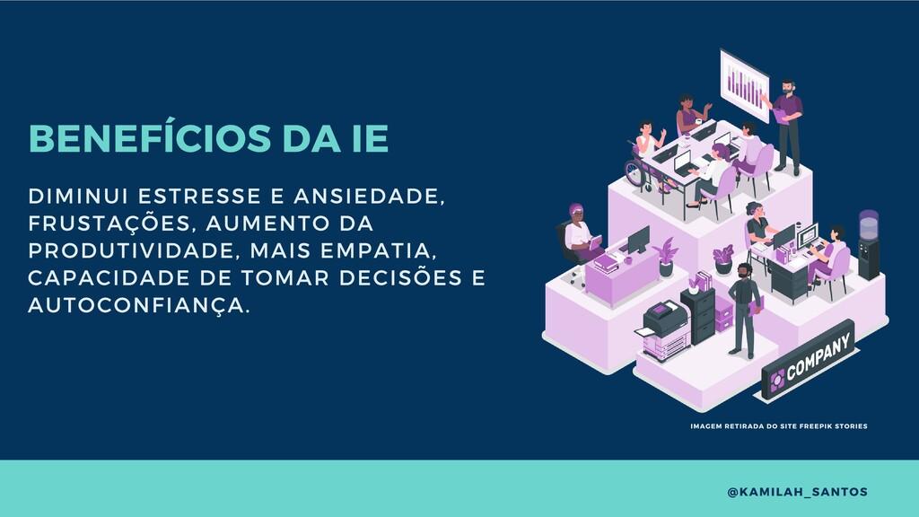 BENEFÍCIOS DA IE DIMINUI ESTRESSE E ANSIEDADE, ...
