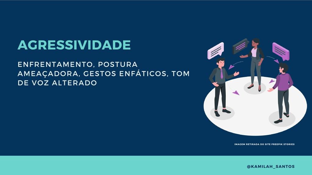 AGRESSIVIDADE ENFRENTAMENTO, POSTURA AMEAÇADORA...
