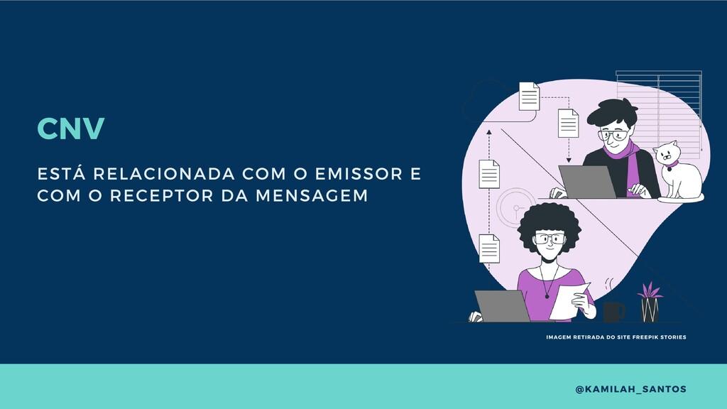 CNV ESTÁ RELACIONADA COM O EMISSOR E COM O RECE...