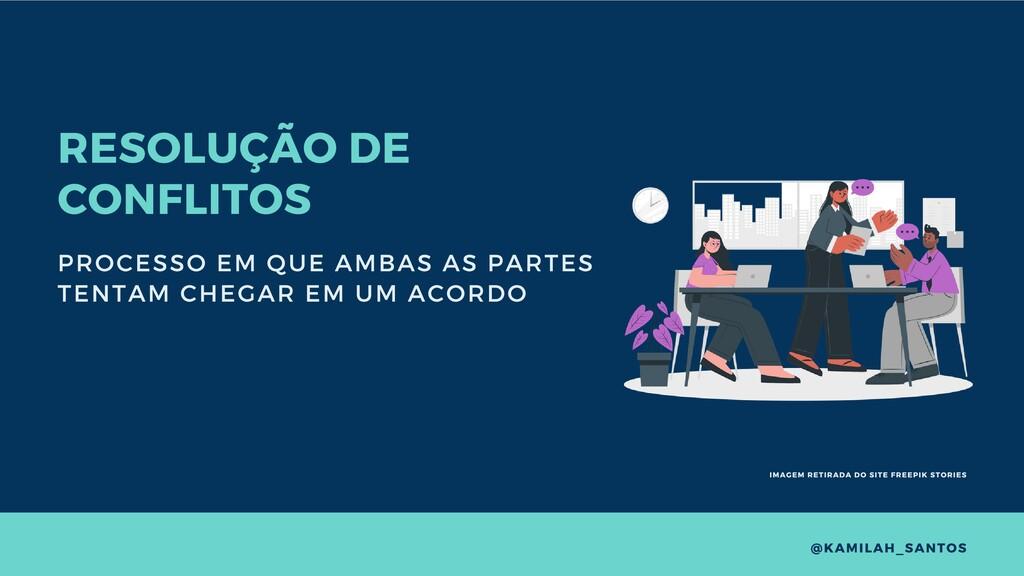 RESOLUÇÃO DE CONFLITOS PROCESSO EM QUE AMBAS AS...