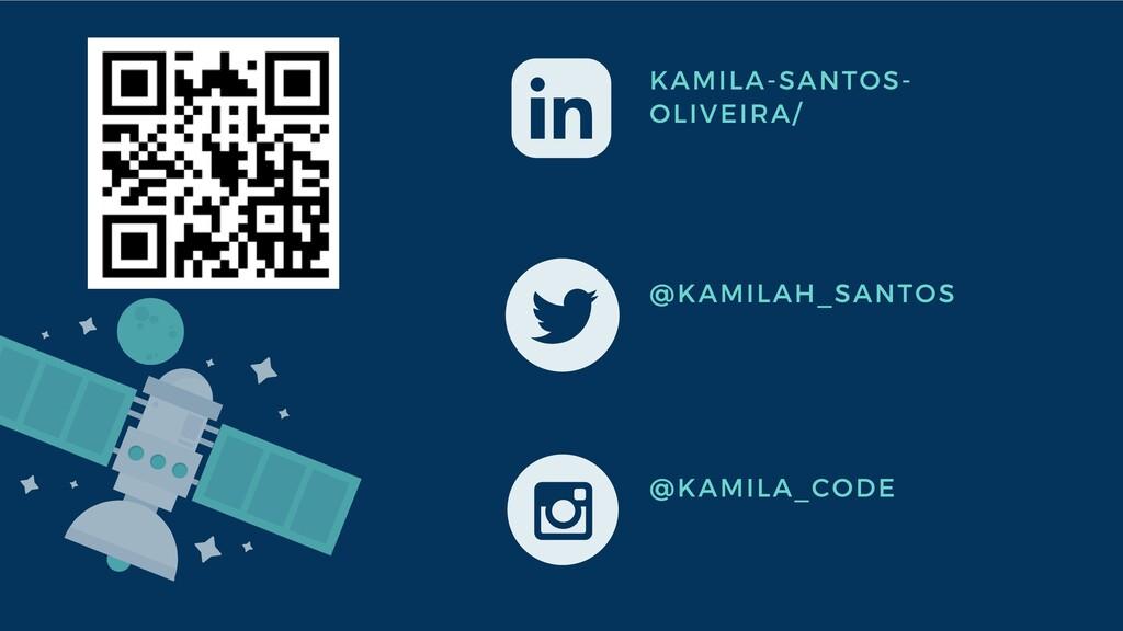 @KAMILAH_SANTOS @KAMILA_CODE KAMILA-SANTOS- OLI...