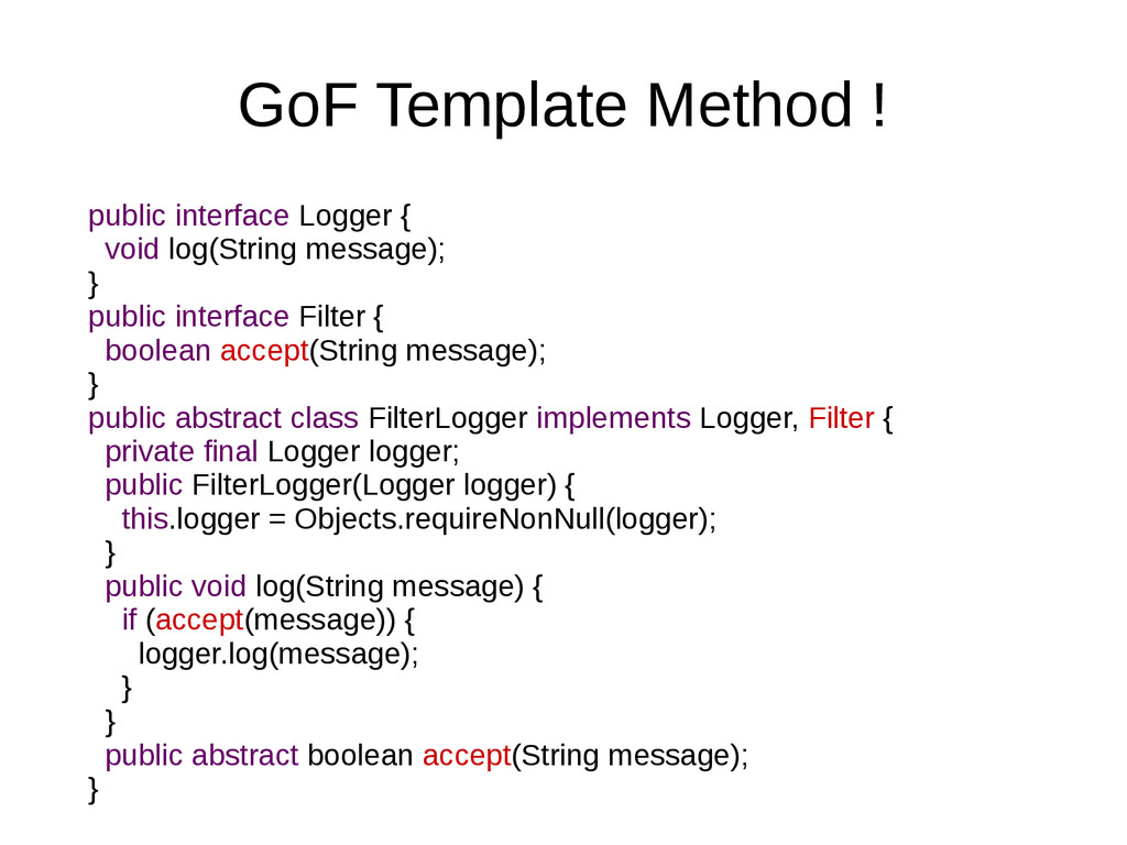 GoF Template Method ! public interface Logger {...