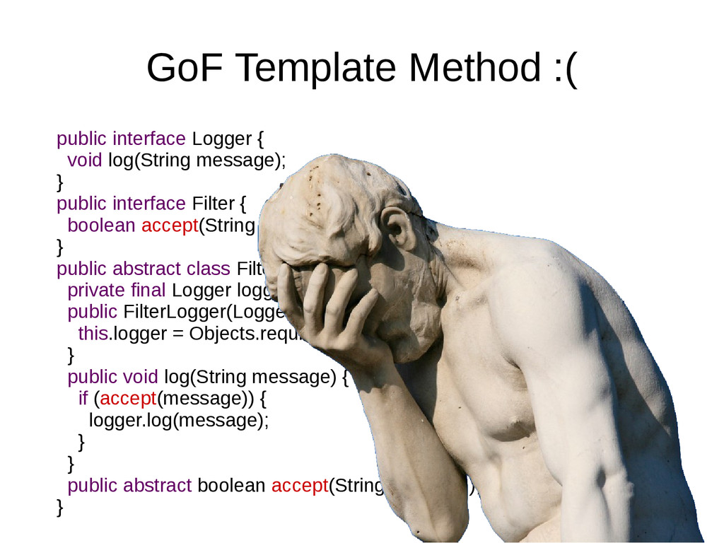 GoF Template Method :( public interface Logger ...