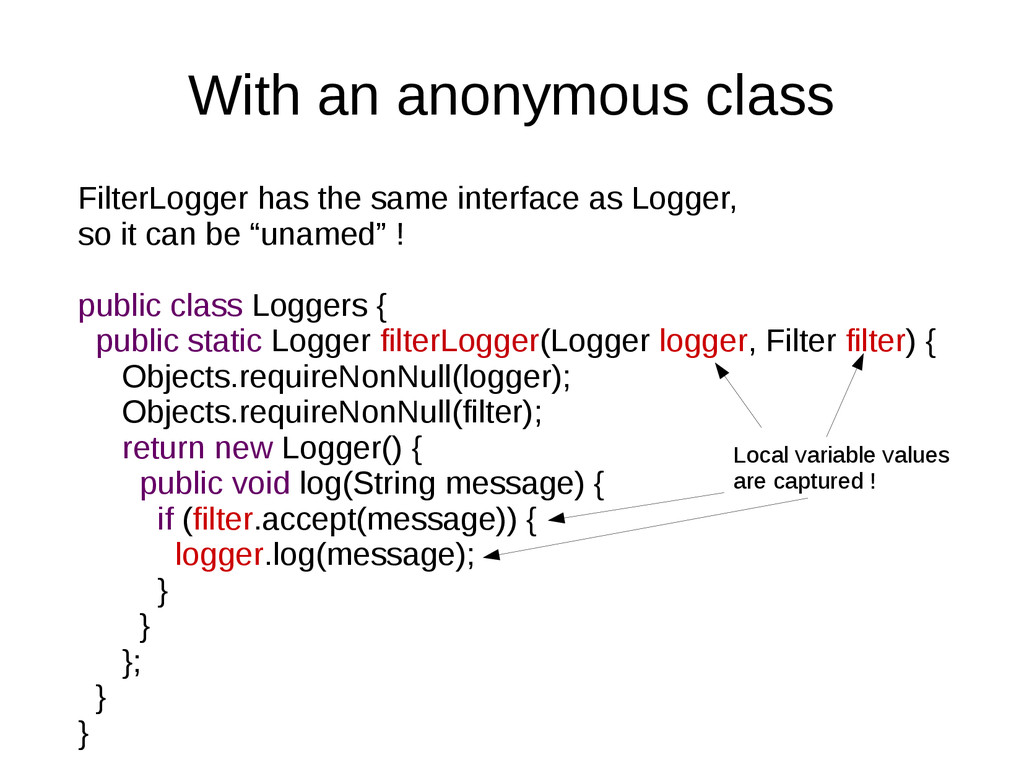 With an anonymous class FilterLogger has the sa...