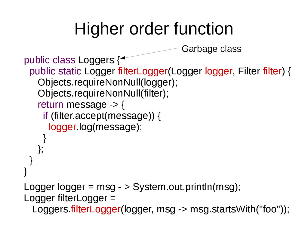 Higher order function public class Loggers { pu...