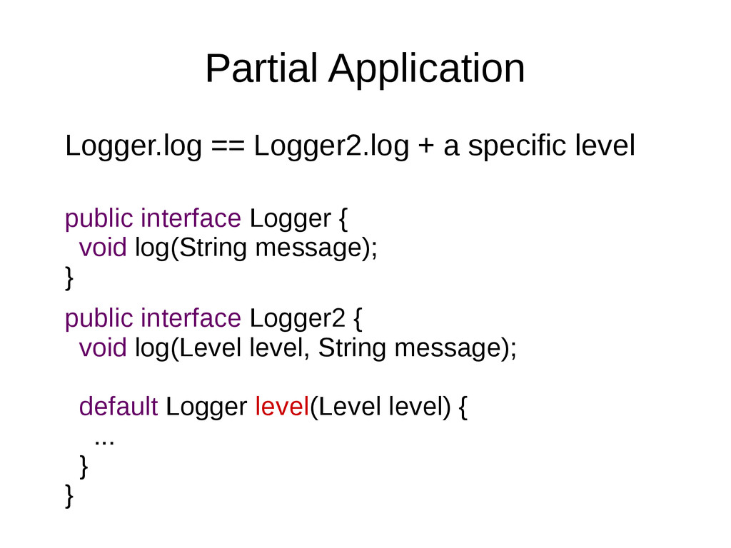 Partial Application Logger.log == Logger2.log +...