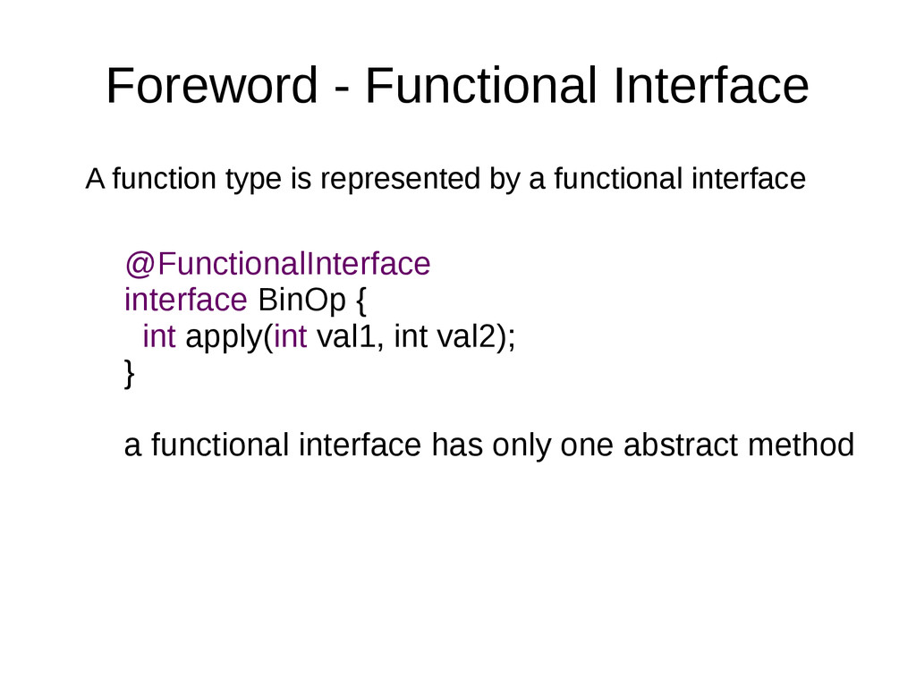 Foreword - Functional Interface A function type...