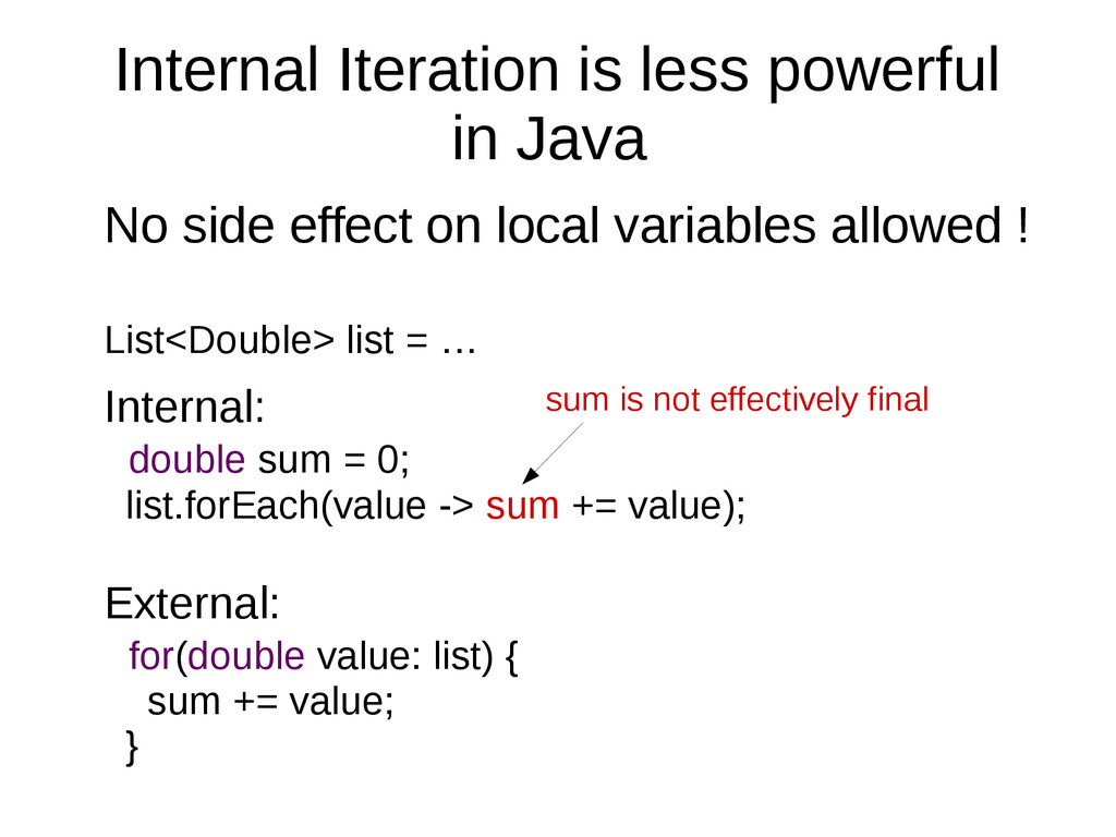 Internal Iteration is less powerful in Java No ...