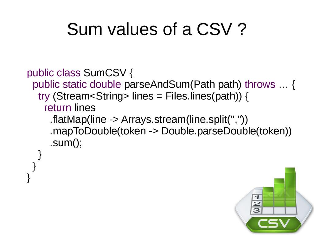 Sum values of a CSV ? public class SumCSV { pub...