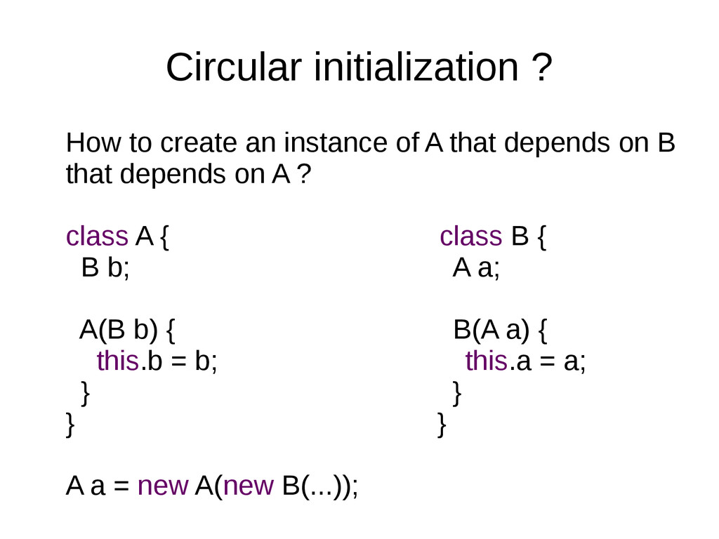 Circular initialization ? How to create an inst...