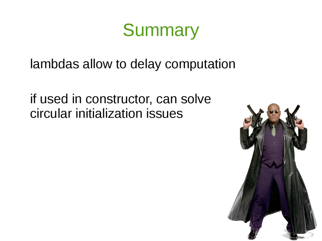 Summary lambdas allow to delay computation if u...