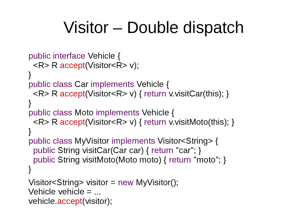 Visitor – Double dispatch public interface Vehi...