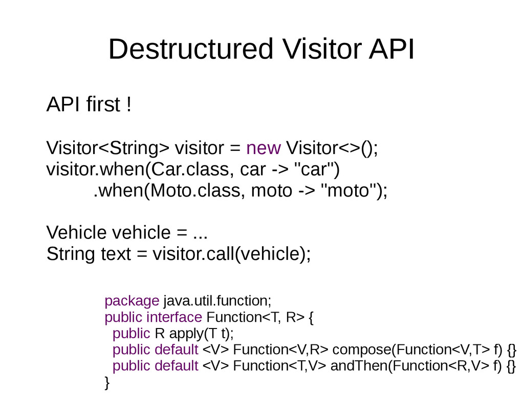 Destructured Visitor API API first ! Visitor<St...