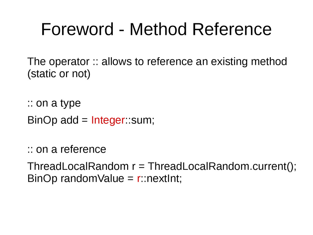 Foreword - Method Reference The operator :: all...