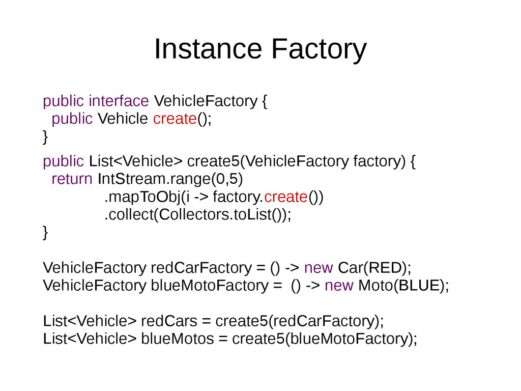 Instance Factory public interface VehicleFactor...