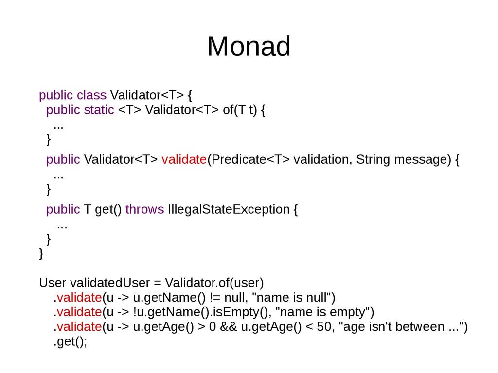 Monad public class Validator<T> { public static...