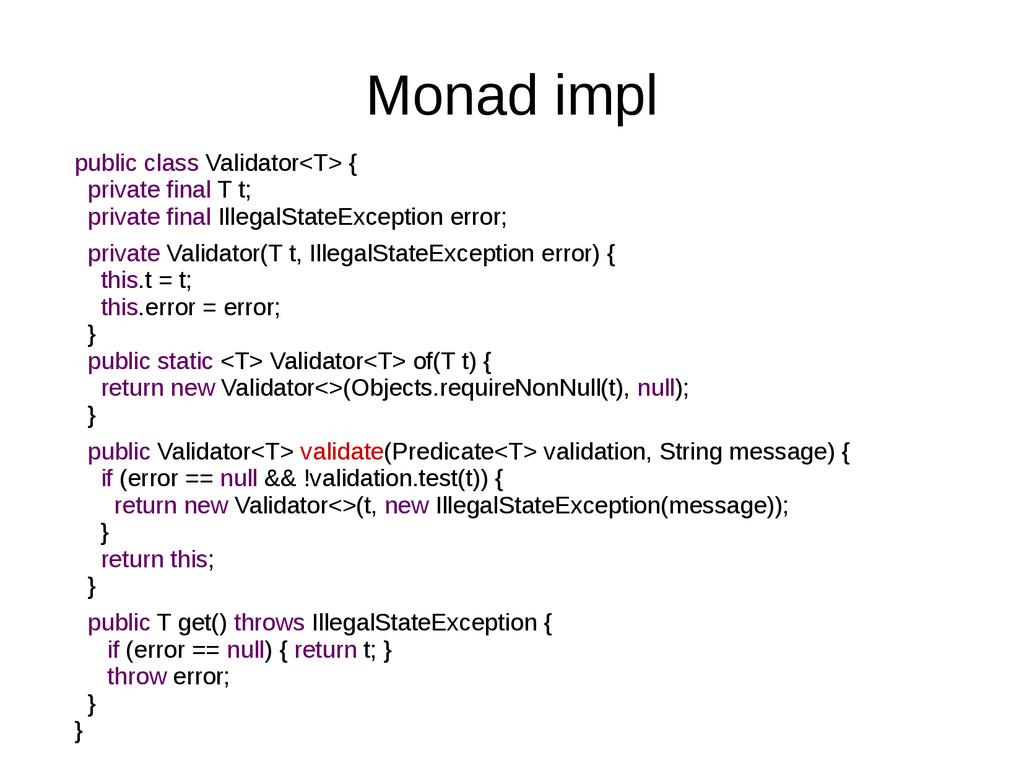 Monad impl public class Validator<T> { private ...
