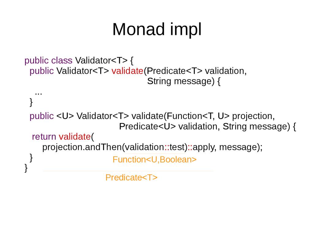 Monad impl public class Validator<T> { public V...