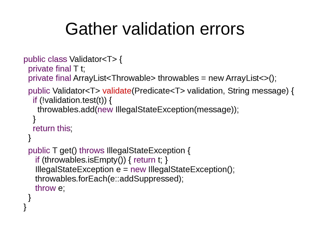 Gather validation errors public class Validator...