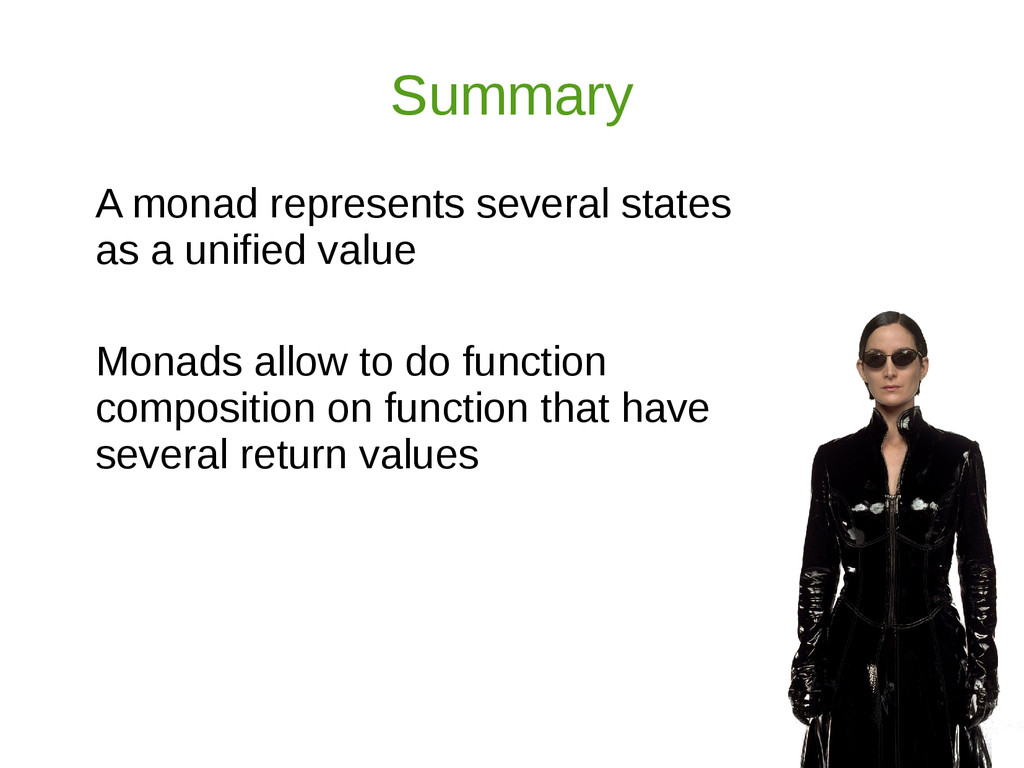 Summary A monad represents several states as a ...