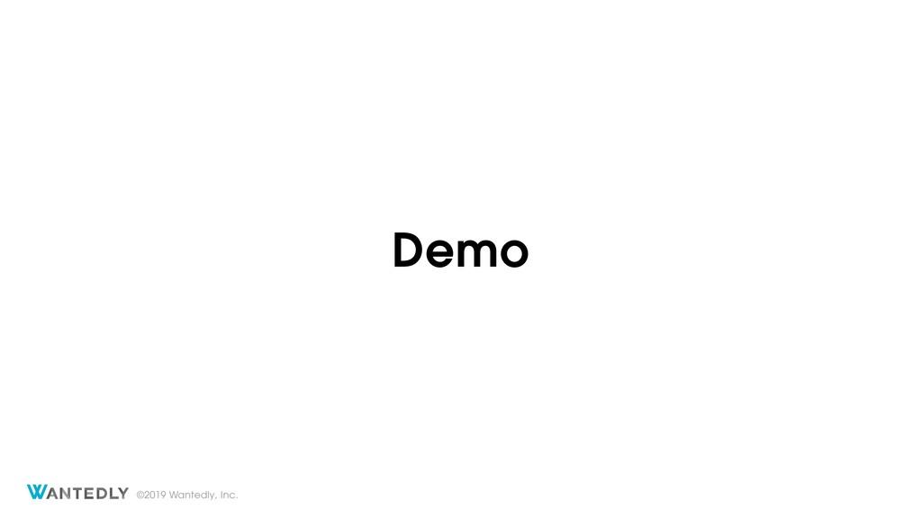 ©2019 Wantedly, Inc. Demo
