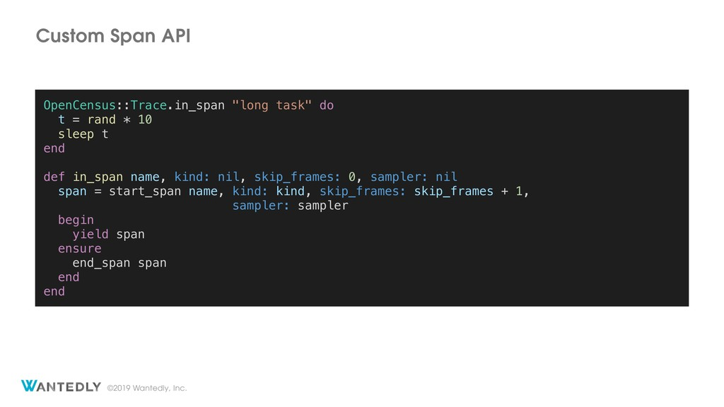 ©2019 Wantedly, Inc. Custom Span API OpenCensus...