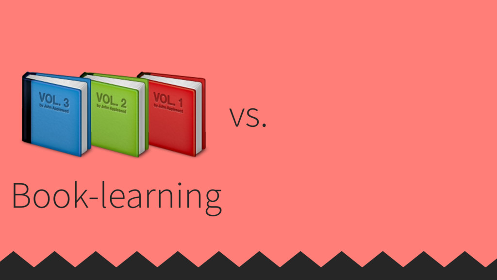 vs. Book-learning