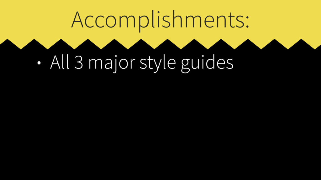 Accomplishments: • All 3 major style guides