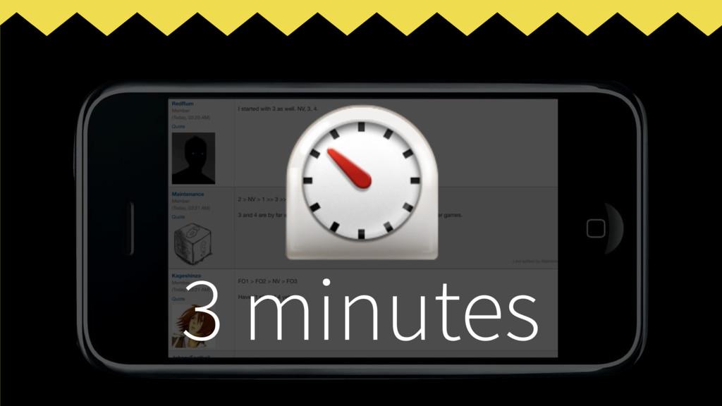 3 minutes ⏲