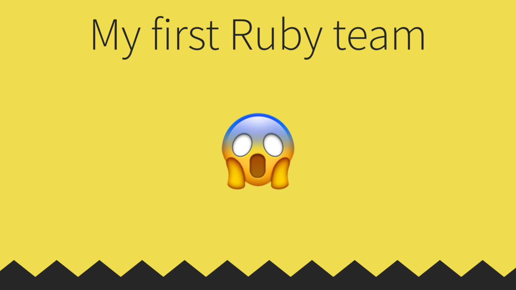 My first Ruby team