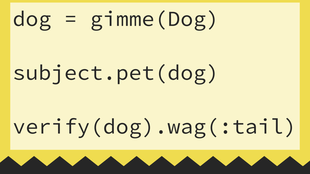 dog = gimme(Dog) 