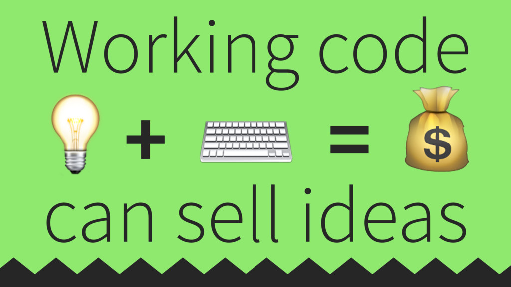 Working code   can sell ideas = ⌨ +
