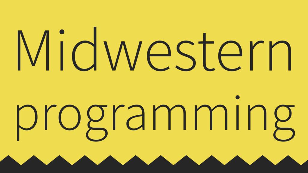 Midwestern programming