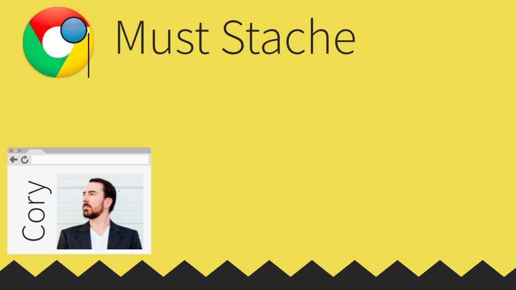 Must Stache Cory