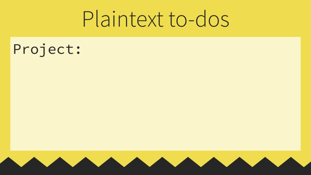 Project: Plaintext to-dos