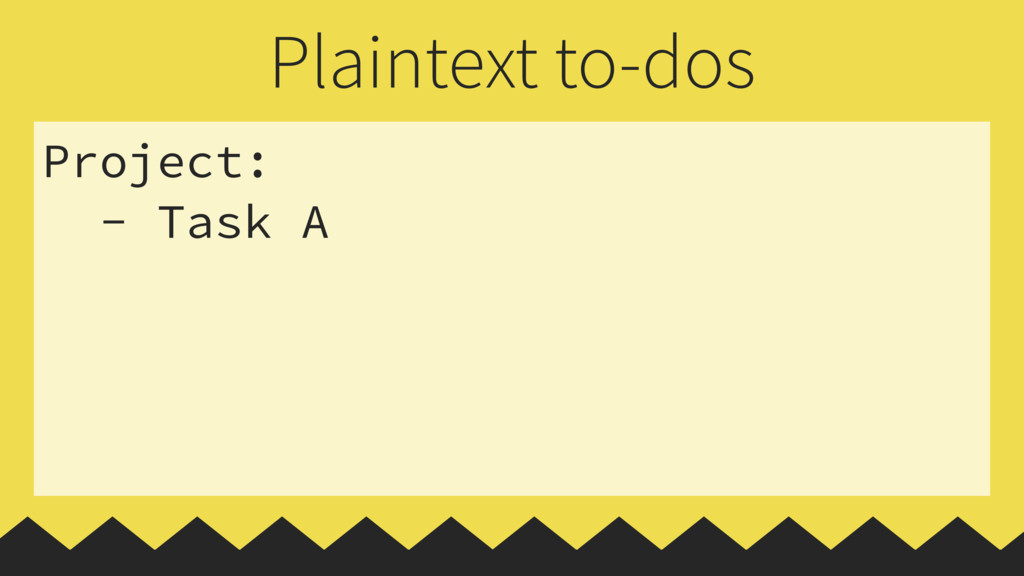 Project: - Task A Plaintext to-dos