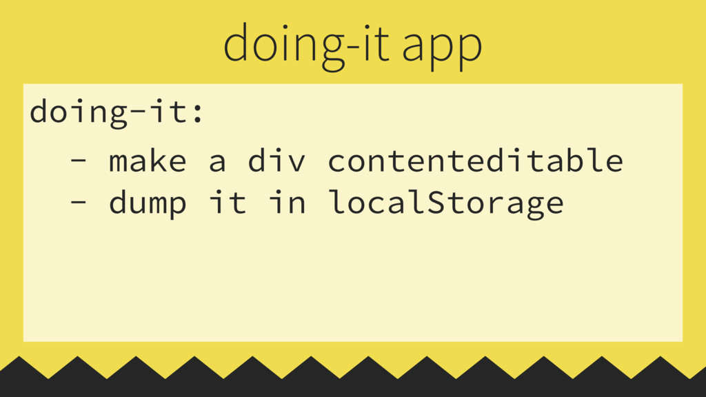 doing-it: - make a div contenteditable - dump i...