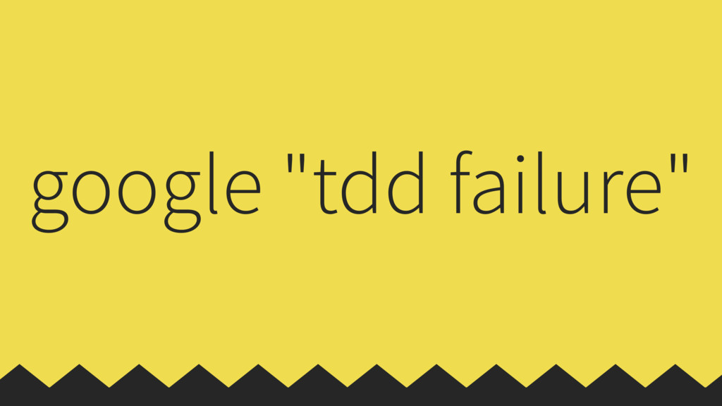 "google ""tdd failure"""