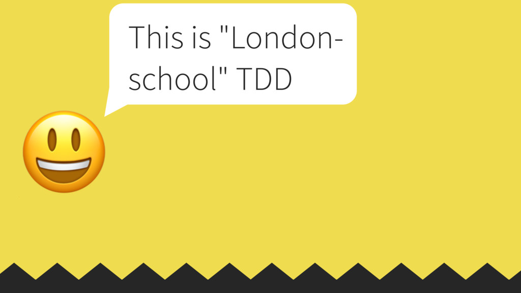 "This is ""London- school"" TDD"