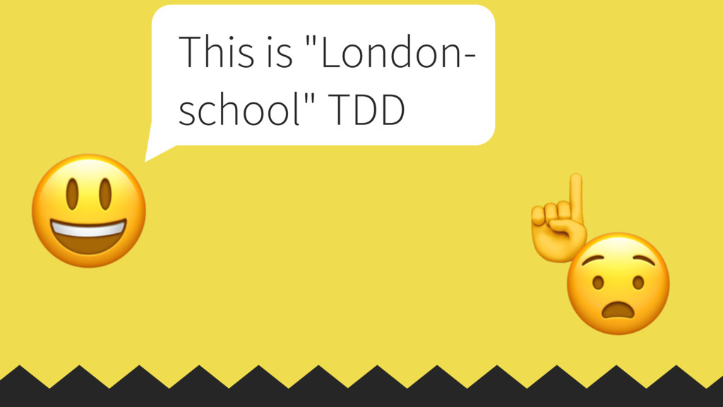 "☝  This is ""London- school"" TDD"